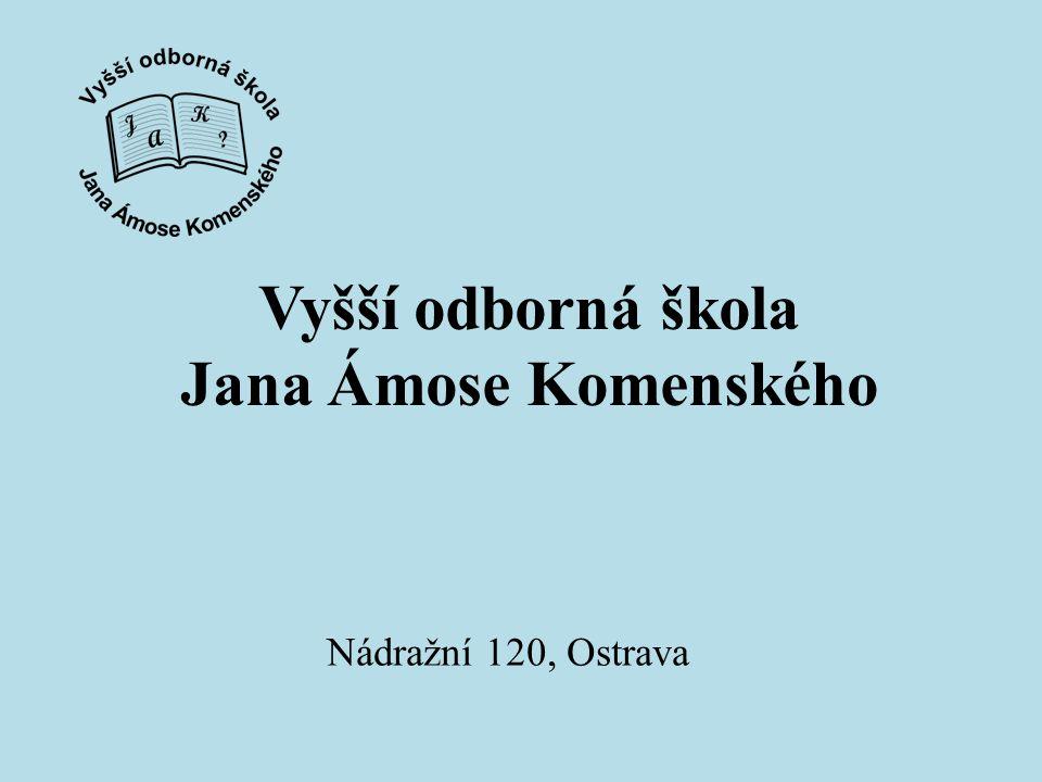 Vyšší odborná škola Jana Ámose Komenského Nádražní 120, Ostrava