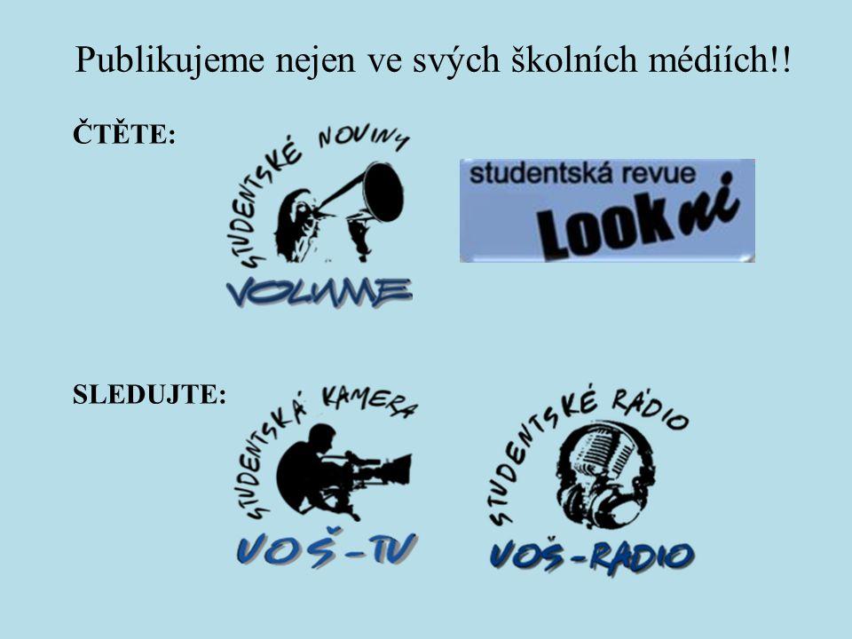 Publikujeme nejen ve svých školních médiích!! ČTĚTE: SLEDUJTE: