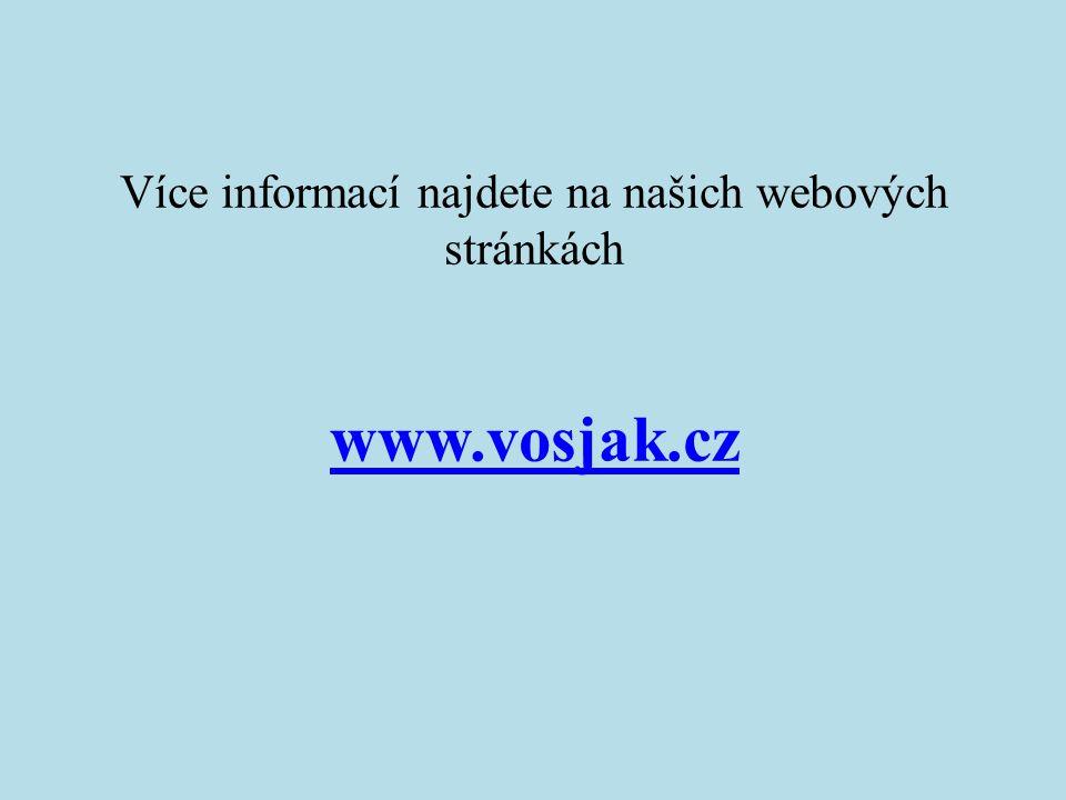 Více informací najdete na našich webových stránkách www.vosjak.cz