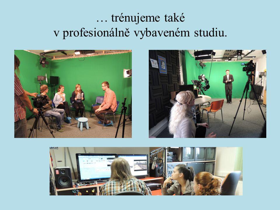 … trénujeme také v profesionálně vybaveném studiu.