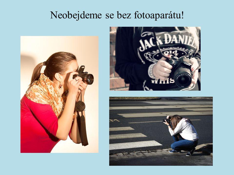 Neobejdeme se bez fotoaparátu!