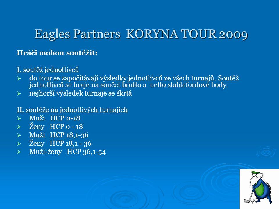 Eagles Partners KORYNA TOUR 2009 Eagles Partners KORYNA TOUR 2009 III.
