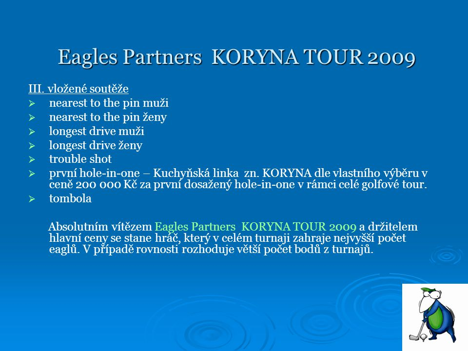 Eagles Partners KORYNA TOUR 2009 Eagles Partners KORYNA TOUR 2009 III.