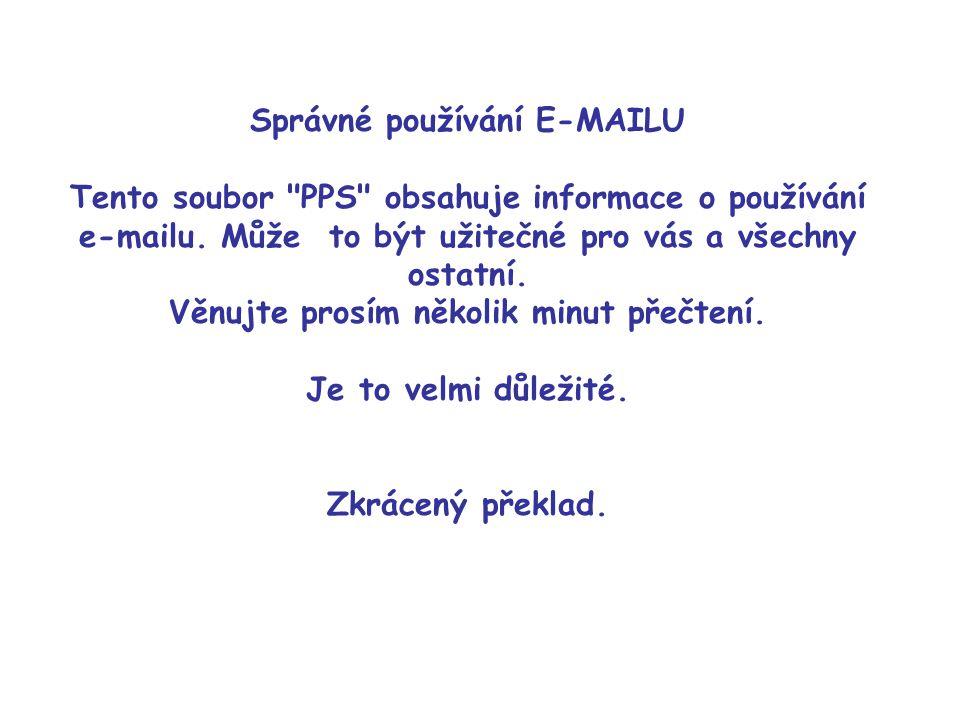 Správné používání E-MAILU Tento soubor PPS obsahuje informace o používání e-mailu.