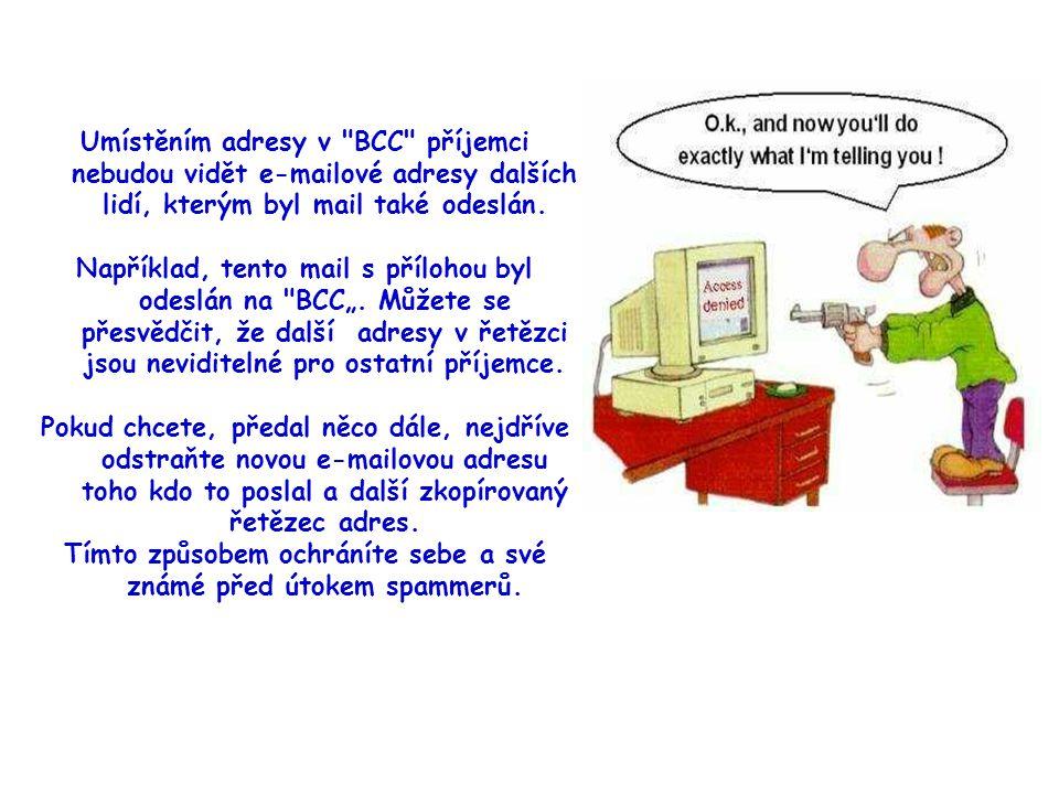 Umístěním adresy v BCC příjemci nebudou vidět e-mailové adresy dalších lidí, kterým byl mail také odeslán.