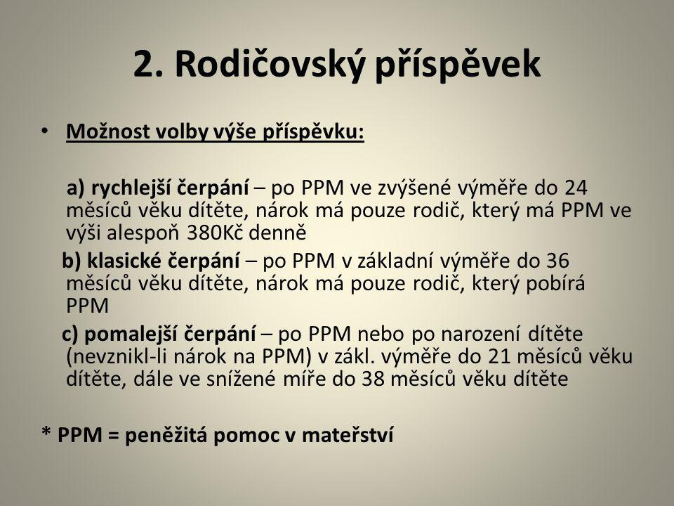 NÁROK NA DÁVKY pouze fyzická osoba a s ní společně posuzované osoby, které mají trvalý pobyt v ČR a občané EU, krytí nařízením Rady (EEC) dávky státní sociální podpory náleží rovněž dalším, v zákoně o SSP uvedeným osobám, které nemají na území ČR trvalý pobyt nárok zaniká uplynutím 3 měsíců ode dne, za který dávky náleží (u jednorázových zaniká nárok uplynutím 1 roku ode dne, za který dávka náleží)