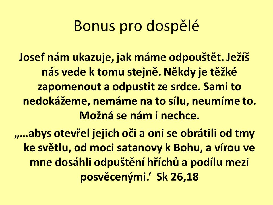 Bonus pro dospělé Josef nám ukazuje, jak máme odpouštět.
