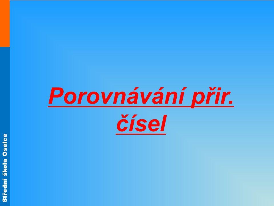 Střední škola Oselce Porovnávání přir. čísel