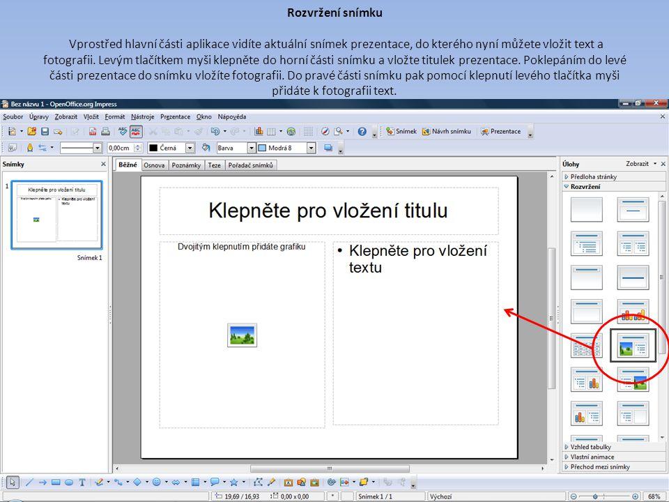 Rozvržení snímku Vprostřed hlavní části aplikace vidíte aktuální snímek prezentace, do kterého nyní můžete vložit text a fotografii.
