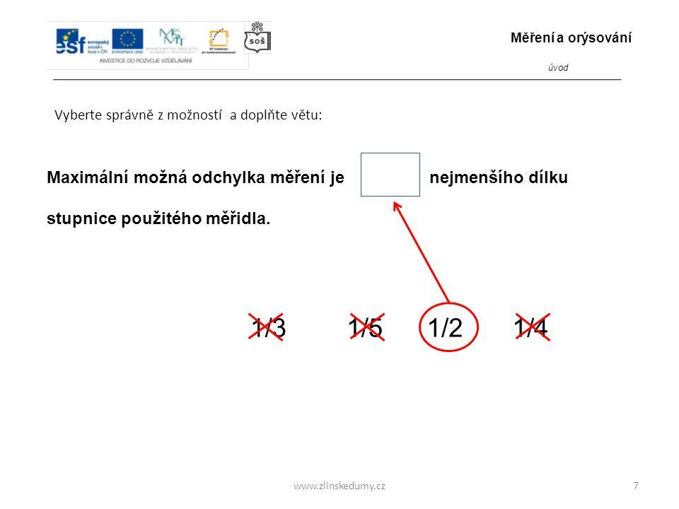 www.zlinskedumy.cz Která z odpovědí je správná.8 Čím je dána maximální odchylka měření.