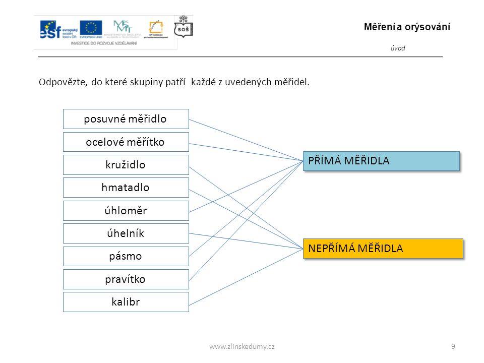 www.zlinskedumy.cz Odpovězte, do které skupiny patří každé z uvedených měřidel.