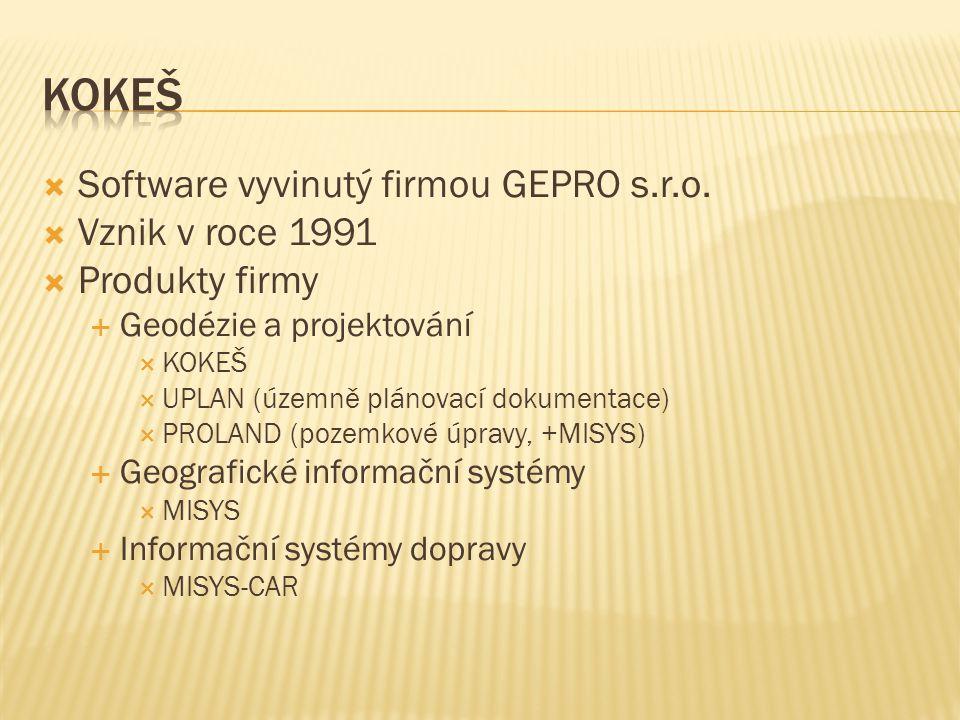  Software vyvinutý firmou GEPRO s.r.o.  Vznik v roce 1991  Produkty firmy  Geodézie a projektování  KOKEŠ  UPLAN (územně plánovací dokumentace)