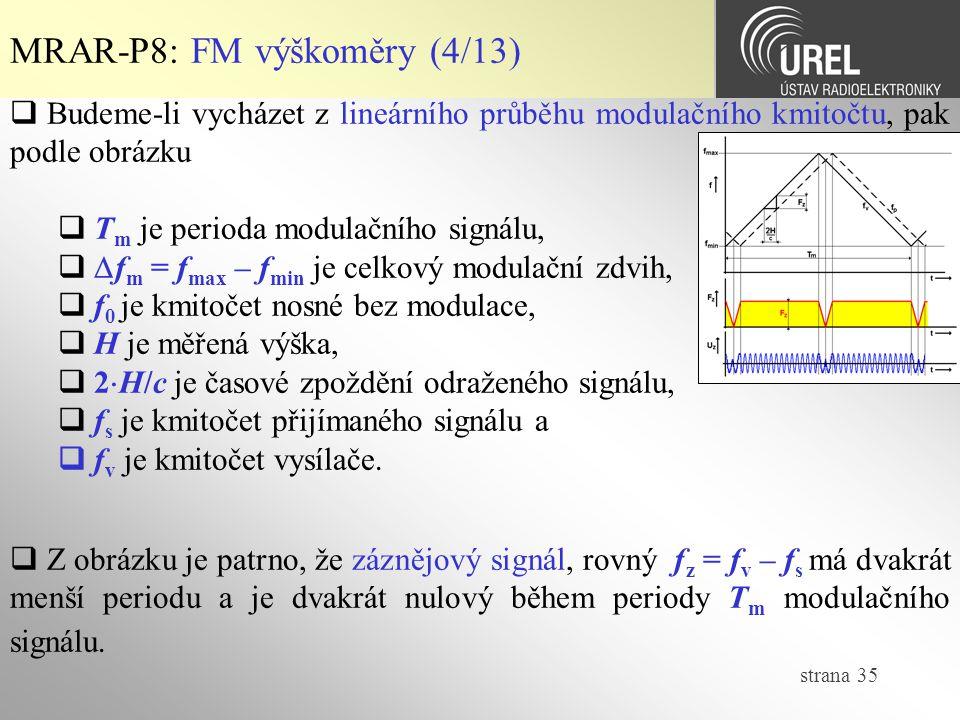 strana 35 MRAR-P8: FM výškoměry (4/13)  Budeme-li vycházet z lineárního průběhu modulačního kmitočtu, pak podle obrázku  T m je perioda modulačního