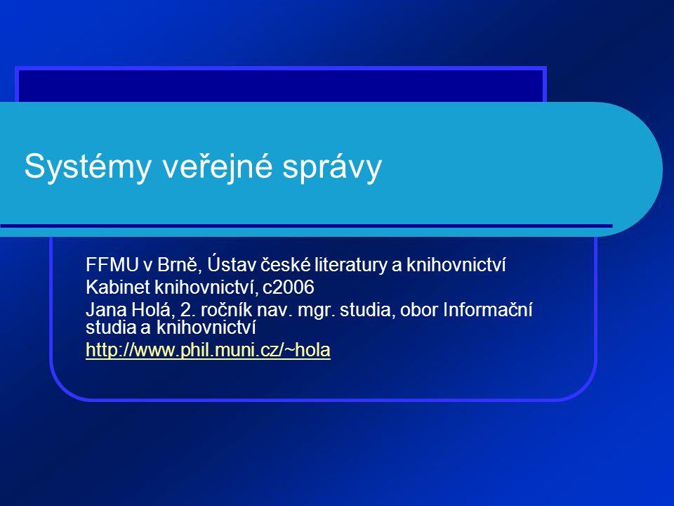 Systémy veřejné správy FFMU v Brně, Ústav české literatury a knihovnictví Kabinet knihovnictví, c2006 Jana Holá, 2.