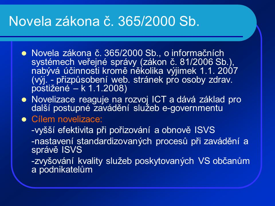 Novela zákona č. 365/2000 Sb. Novela zákona č.