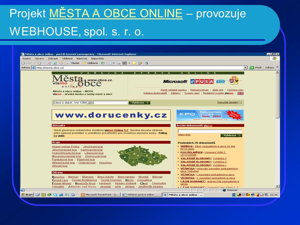 Projekt MĚSTA A OBCE ONLINE – provozuje WEBHOUSE, spol. s. r. o.MĚSTA A OBCE ONLINE