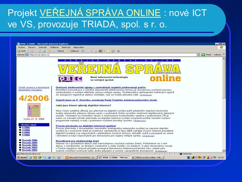Projekt VEŘEJNÁ SPRÁVA ONLINE : nové ICT ve VS, provozuje TRIADA, spol.