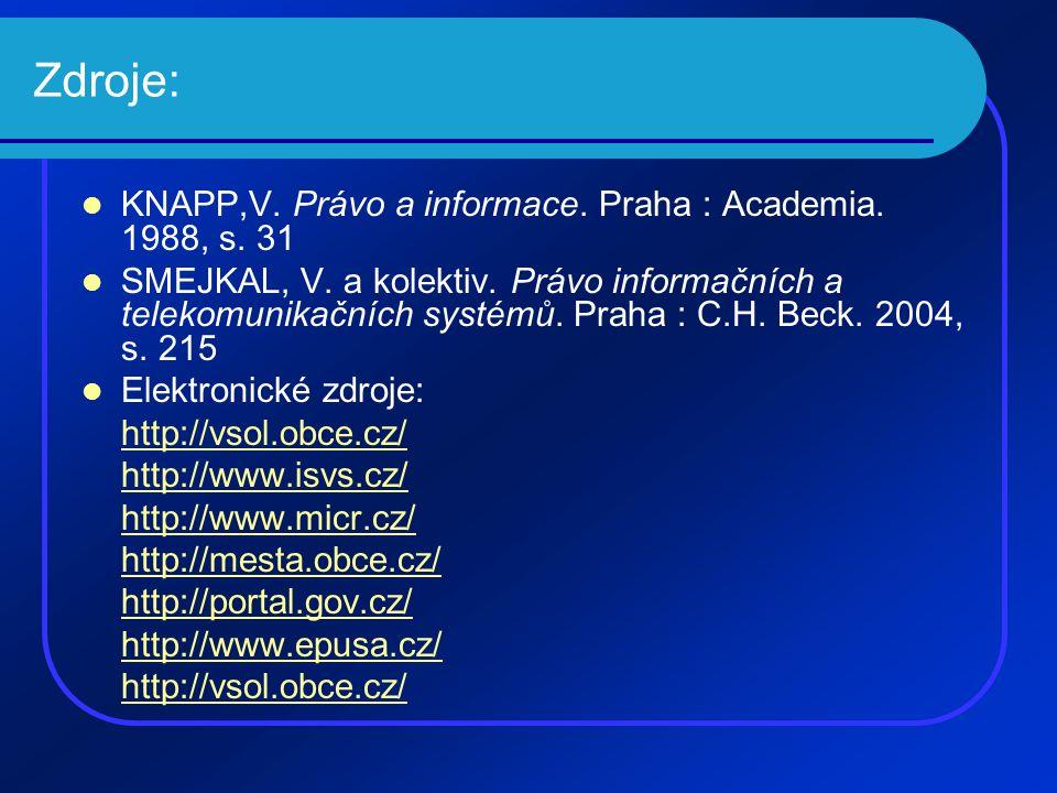 Zdroje: KNAPP,V. Právo a informace. Praha : Academia.