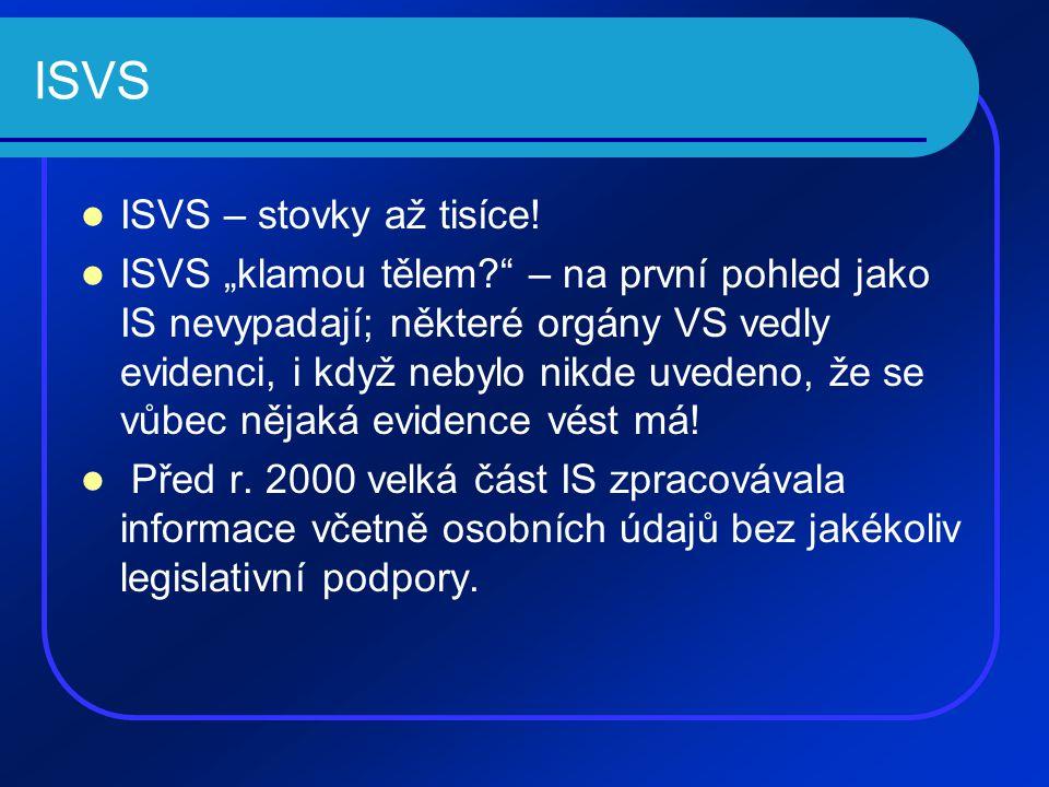 ISVS ISVS – stovky až tisíce.
