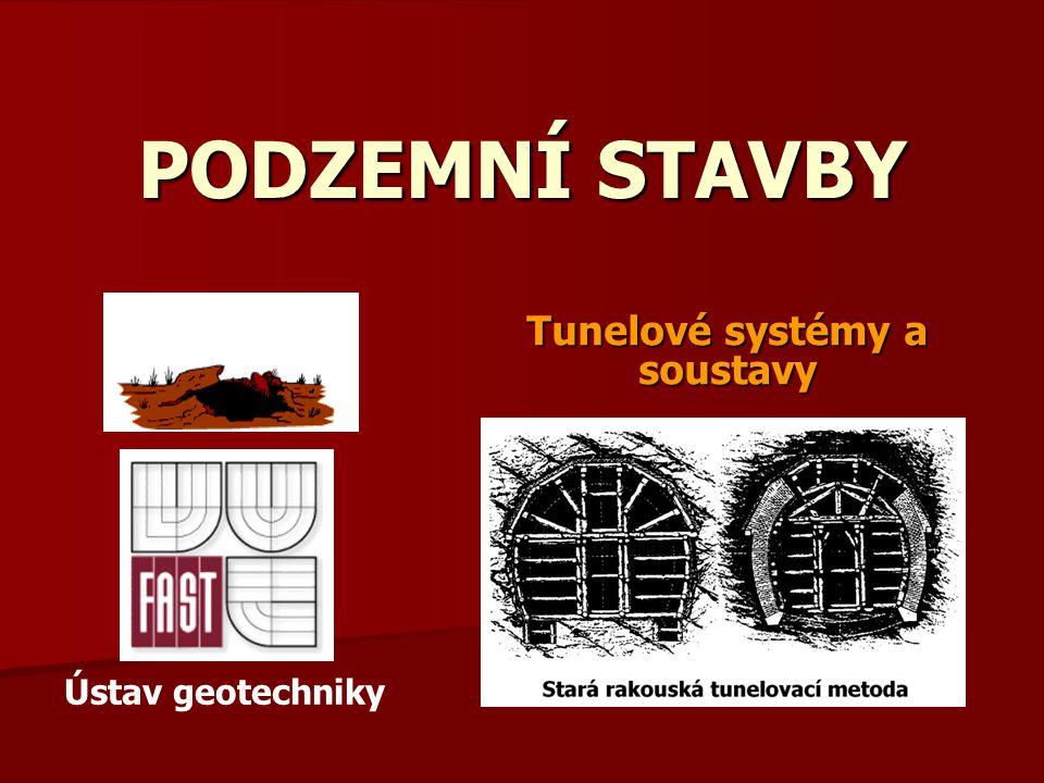 PODZEMNÍ STAVBY Tunelové systémy a soustavy Ústav geotechniky