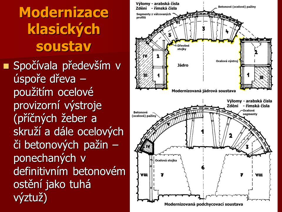 Modernizace klasických soustav Spočívala především v úspoře dřeva – použitím ocelové provizorní výstroje (příčných žeber a skruží a dále ocelových či