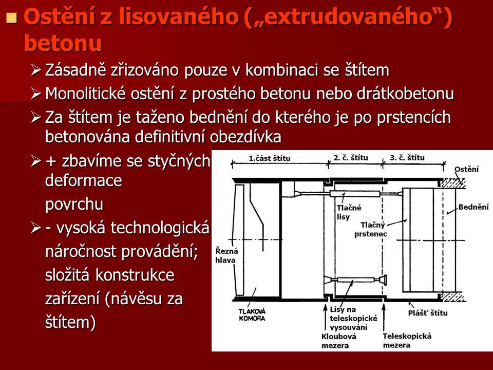 """Ostění z lisovaného (""""extrudovaného"""") betonu Ostění z lisovaného (""""extrudovaného"""") betonu  Zásadně zřizováno pouze v kombinaci se štítem  Monolitick"""