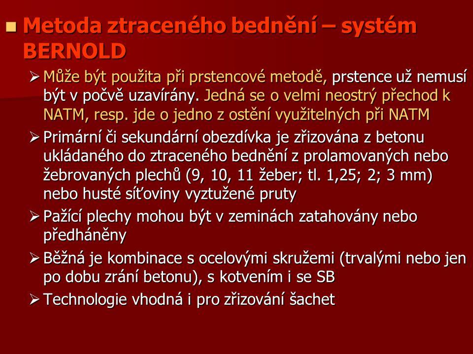 Metoda ztraceného bednění – systém BERNOLD Metoda ztraceného bednění – systém BERNOLD  Může být použita při prstencové metodě, prstence už nemusí být