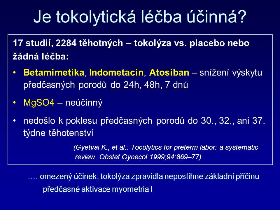 Je tokolytická léčba účinná? 17 studií, 2284 těhotných – tokolýza vs. placebo nebo žádná léčba: Betamimetika, Indometacin, Atosiban – snížení výskytu