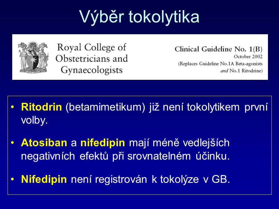 Výběr tokolytika Ritodrin (betamimetikum) již není tokolytikem první volby. Atosiban a nifedipin mají méně vedlejších negativních efektů při srovnatel