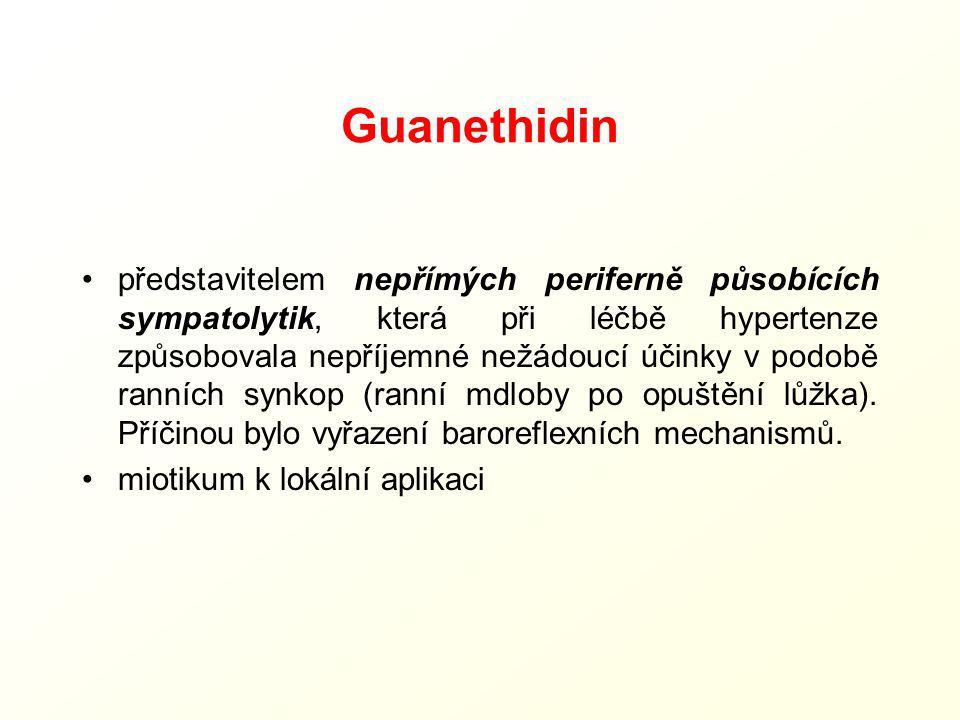 Guanethidin představitelem nepřímých periferně působících sympatolytik, která při léčbě hypertenze způsobovala nepříjemné nežádoucí účinky v podobě ra