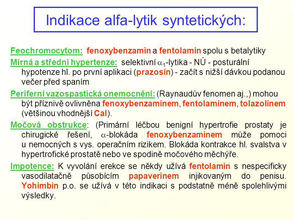 Indikace alfa-lytik syntetických: Feochromocytom: fenoxybenzamin a fentolamin spolu s betalytiky Mírná a střední hypertenze: selektivní  1 -lytika -