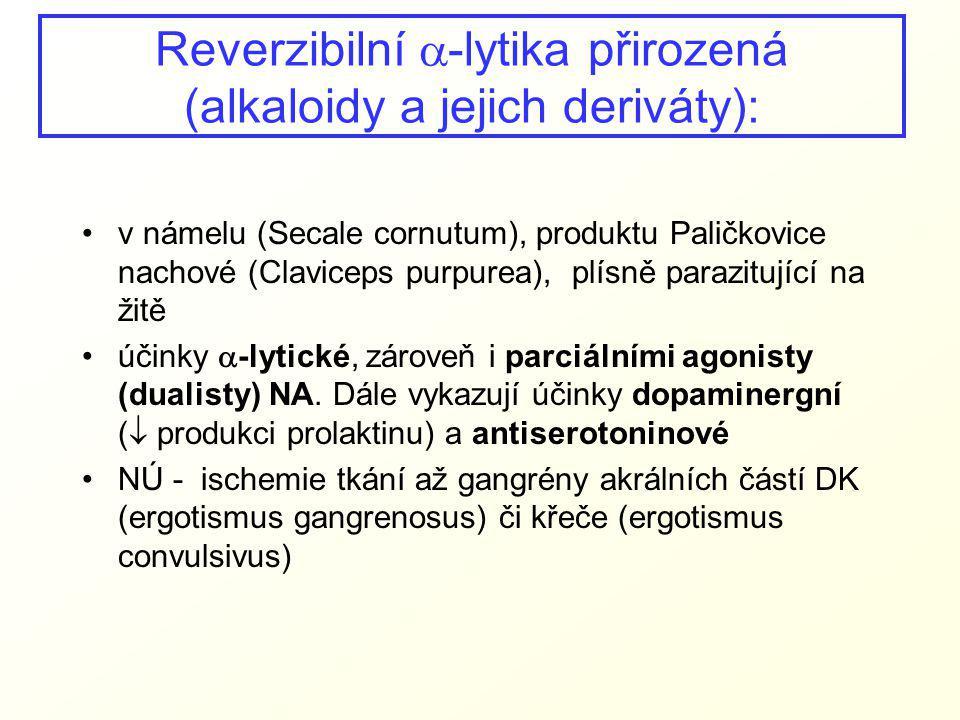 Reverzibilní  -lytika přirozená (alkaloidy a jejich deriváty): v námelu (Secale cornutum), produktu Paličkovice nachové (Claviceps purpurea), plísně