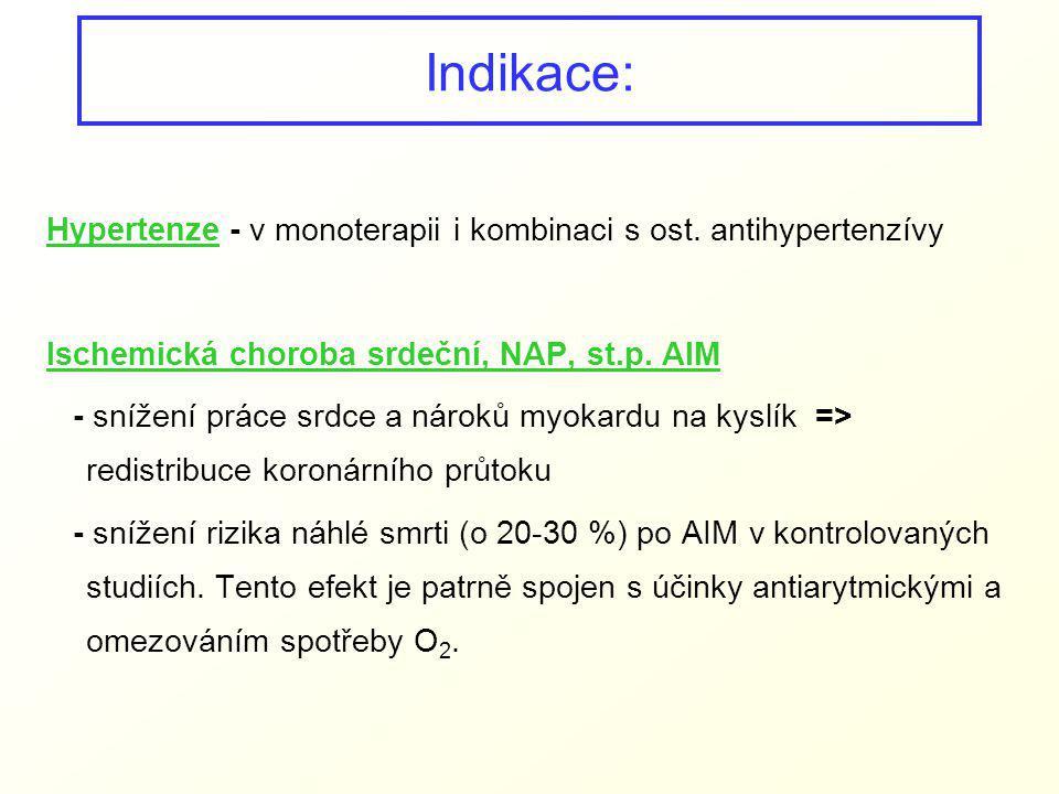 Indikace: Hypertenze - v monoterapii i kombinaci s ost. antihypertenzívy Ischemická choroba srdeční, NAP, st.p. AIM - snížení práce srdce a nároků myo