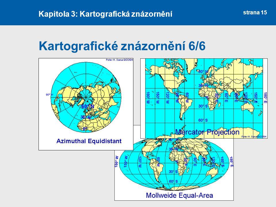 strana 15 Kartografické znázornění 6/6 Kapitola 3: Kartografická znázornění