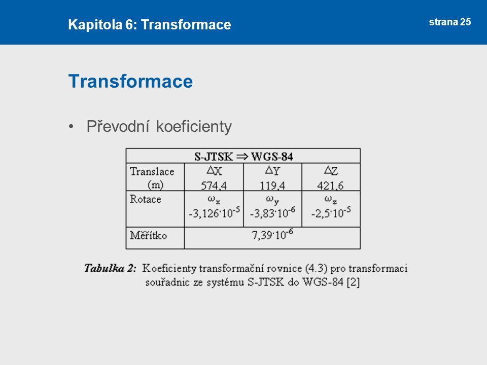 strana 25 Transformace Převodní koeficienty Kapitola 6: Transformace