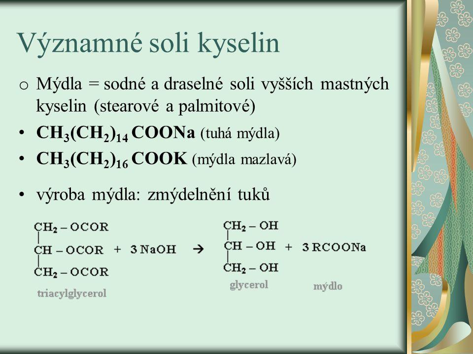 Procvičování: 1)Pojmenujte tyto soli: (CH 3 COO) 2 Ca CH 3 (CH 2 ) 14 COONa (CH 3 COO) 2 Zn