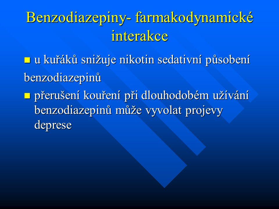Benzodiazepiny- farmakodynamické interakce u kuřáků snižuje nikotin sedativní působení u kuřáků snižuje nikotin sedativní působeníbenzodiazepinů přeru