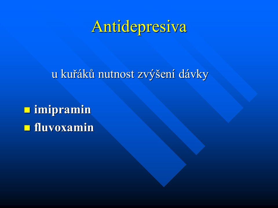 Antidepresiva u kuřáků nutnost zvýšení dávky imipramin imipramin fluvoxamin fluvoxamin