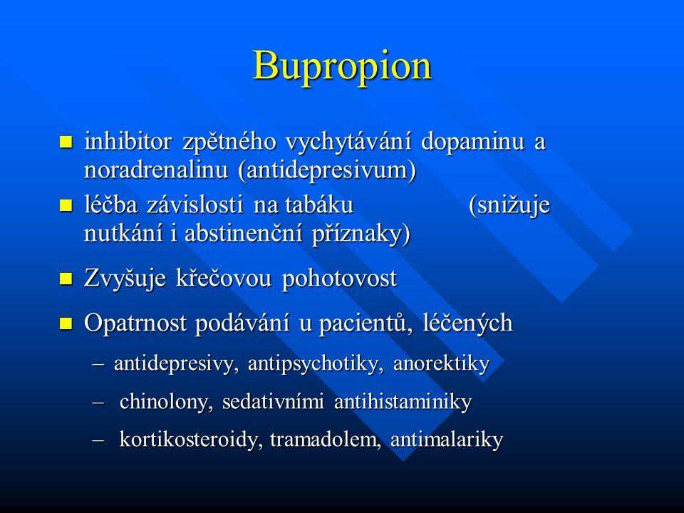 Bupropion inhibitor zpětného vychytávání dopaminu a noradrenalinu (antidepresivum) inhibitor zpětného vychytávání dopaminu a noradrenalinu (antidepres