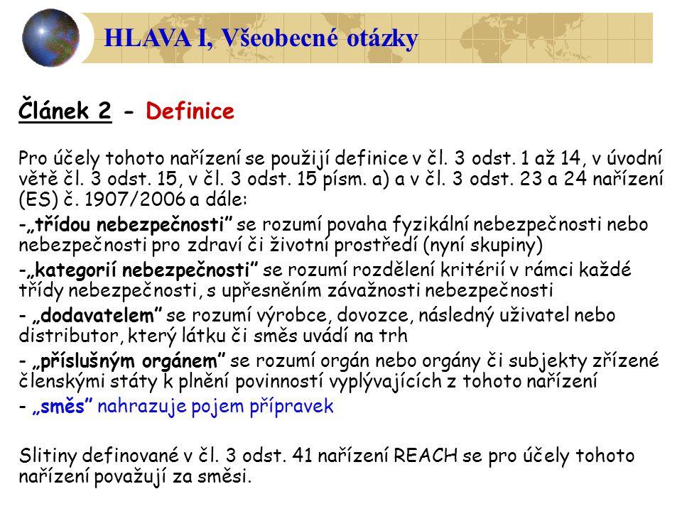 Článek 2 - Definice Pro účely tohoto nařízení se použijí definice v čl. 3 odst. 1 až 14, v úvodní větě čl. 3 odst. 15, v čl. 3 odst. 15 písm. a) a v č