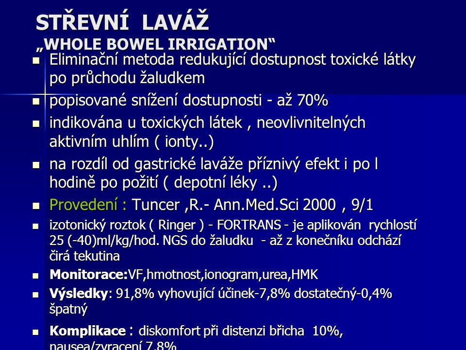 """STŘEVNÍ LAVÁŽ """"WHOLE BOWEL IRRIGATION"""" Eliminační metoda redukující dostupnost toxické látky po průchodu žaludkem Eliminační metoda redukující dostupn"""