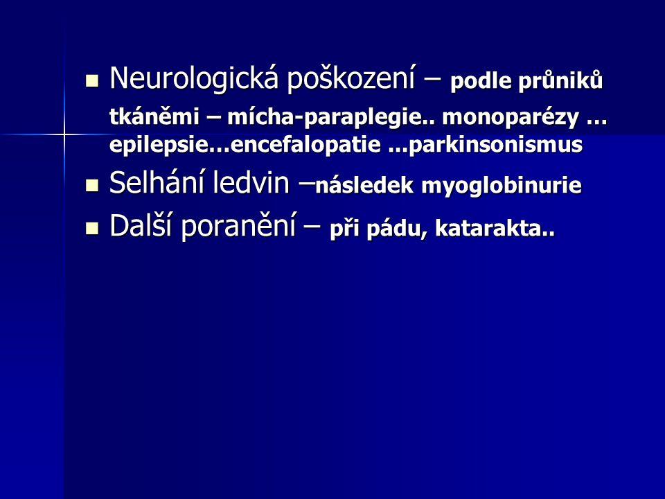 Neurologická poškození – podle průniků tkáněmi – mícha-paraplegie.. monoparézy … epilepsie…encefalopatie...parkinsonismus Neurologická poškození – pod