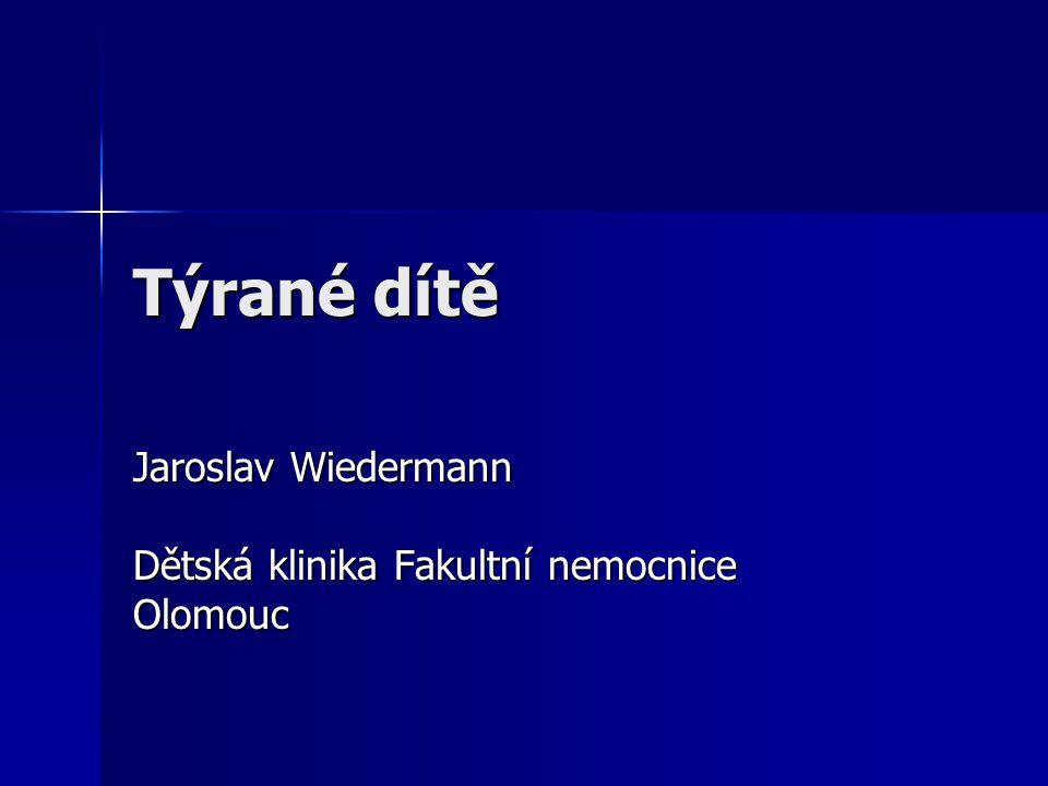 Týrané dítě Jaroslav Wiedermann Dětská klinika Fakultní nemocnice Olomouc