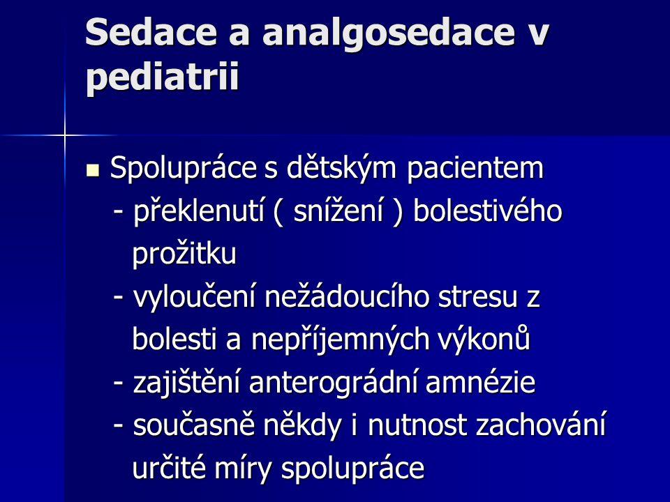 Sedace a analgosedace v pediatrii Spolupráce s dětským pacientem Spolupráce s dětským pacientem - překlenutí ( snížení ) bolestivého - překlenutí ( sn