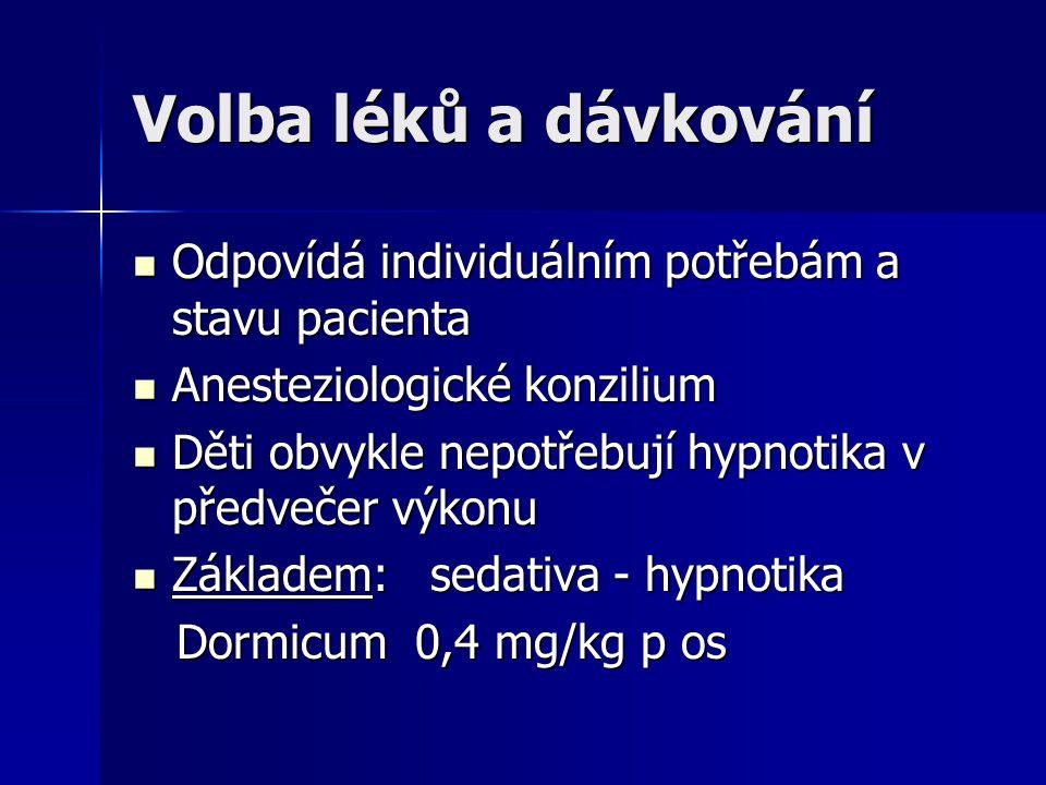 Volba léků a dávkování Odpovídá individuálním potřebám a stavu pacienta Odpovídá individuálním potřebám a stavu pacienta Anesteziologické konzilium An