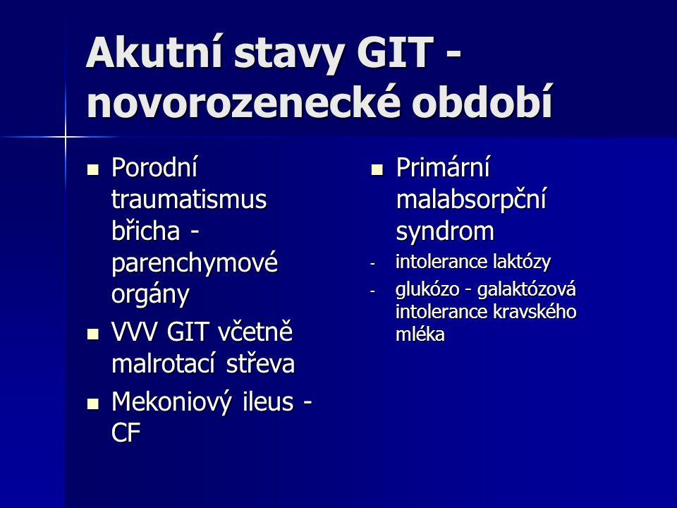 Akutní stavy GIT - novorozenecké období Porodní traumatismus břicha - parenchymové orgány Porodní traumatismus břicha - parenchymové orgány VVV GIT vč