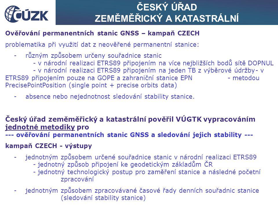 ČESKÝ ÚŘAD ZEMĚMĚŘICKÝ A KATASTRÁLNÍ Realizace ETRS-89 v ČR kampaň EUREF-CS/H-91 3 body v ČR ( 6 bodů v ČSFR)