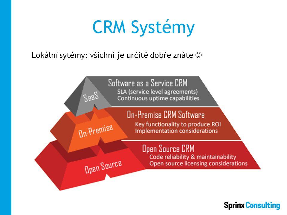 CRM Systémy Lokální sytémy: všichni je určitě dobře znáte