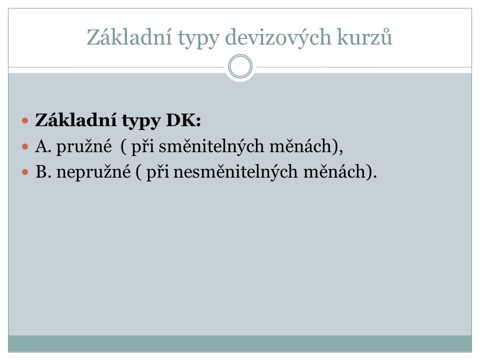 Základní typy devizových kurzů Základní typy DK: A.