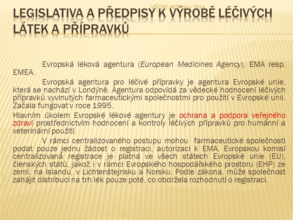 Evropská léková agentura (European Medicines Agency). EMA resp. EMEA. Evropská agentura pro léčivé přípravky je agentura Evropské unie, která se nachá